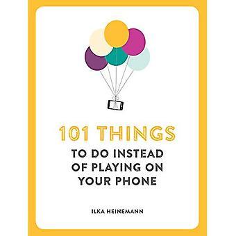 101 things to in plaats van het spelen op uw telefoon