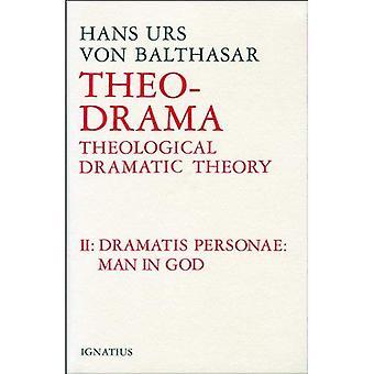 Theo-Drama: Theological Dramatic Theory: Dramatis Personae v. 2 (Theo-Drama)