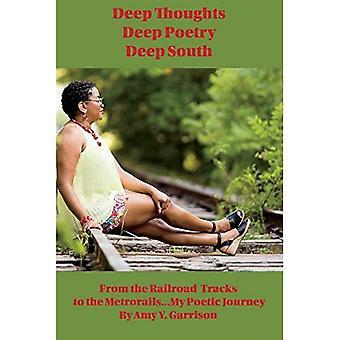 Tiefe Gedanken, tiefen Poesie, tiefen Süden: Meine poetische Reise