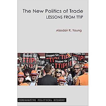 The New Politics of Trade (Comparative Political Economy)