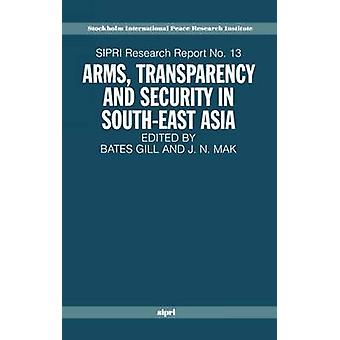 Arms Transparency and Security in SouthEast Asia by Gill & Bates
