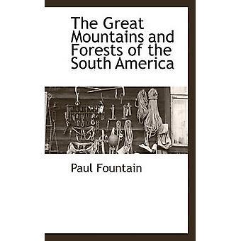 Die großen Berge und Wälder in Südamerika von Brunnen & Paul
