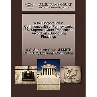 Wiloil Corporation v. Commonwealth of Pennsylvania U.S. Supreme Court Transcript of Record with Supporting Pleadings by U.S. Supreme Court