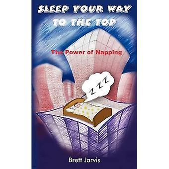Schlafen Sie Ihr Weg an die Spitze der Macht der Nickerchen von Jarvis & Brett