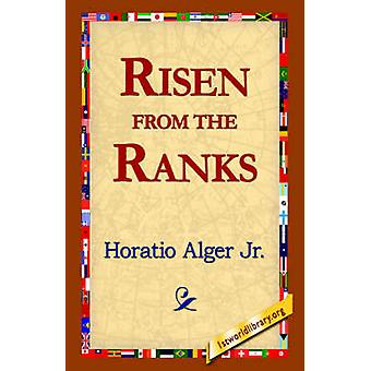 Risen from the Ranks by Alger & Horatio & Jr.