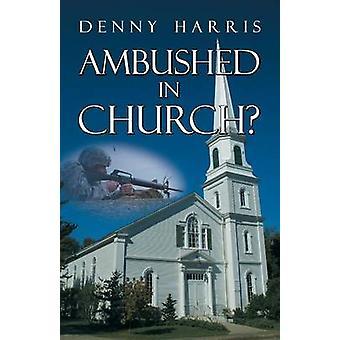 Ambushed in Church by Harris & Denny