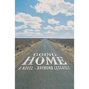 Going Home A Novel by Lescault & Raymond