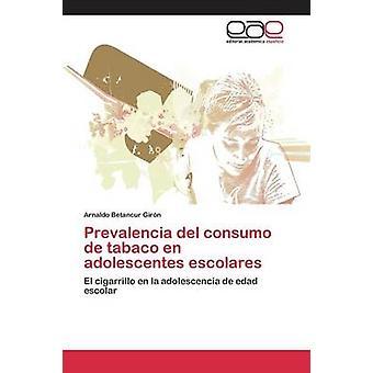Prevalencia ・デル・スモー・デ・タバコ en adolescentes escolares によって Betancur Girn