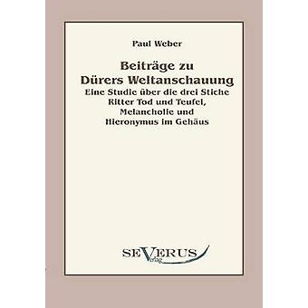 Beitrage Zu Durers Weltanschauung by Weber & Paul