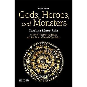 Gods - Heroes - and Monsters - A Sourcebook of Greek - Roman - and Nea