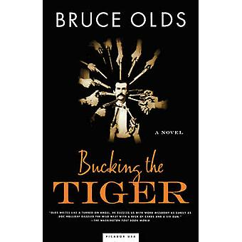 Bucking the Tiger by Bruce Olds - 9780312420246 Book