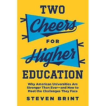 Two Cheers for Higher Education - Why American Universities Are Strong