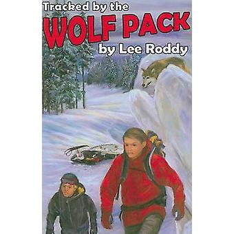 Tracked by the Wolf Pack by Lee Roddy - 9780880622646 Book