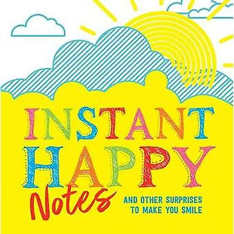 Instant Happy Notes - 200 Surprises to Make You Smile by Sourcebooks -