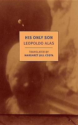 His Only Son by Leopoldo Alas - 9781681370187 Book