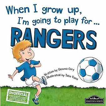 When I Grow Up - I'm Going to Play for Rangers by Gemma Cary - 978178