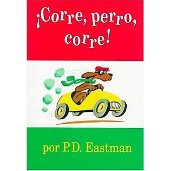 Corre - Perro - Corre! by P D Eastman - 9781880507209 Book