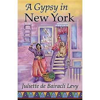 A Gypsy in New York by Juliette de Bairacli Levy - 9781888123081 Book