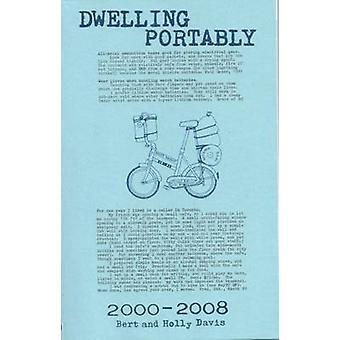 Dwelling Portably 2000 - 2008 by Bert Davis - Holly Davis - 978193462