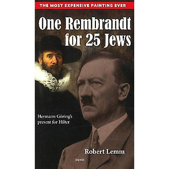One Rembrandt for 25 Jews - 9789461539427 Book