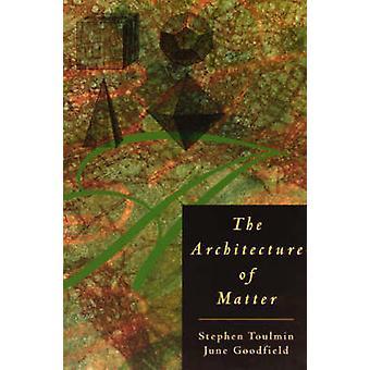 La arquitectura de la materia por Stephen E. Toulmin - June Goodfield - 9