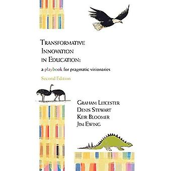 Transformative Innovation in Education: a Playbook for Pragmatic Visionaries