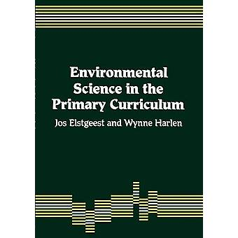 Environmental Science in the Primary Curriculum by Elstgeest & Jos