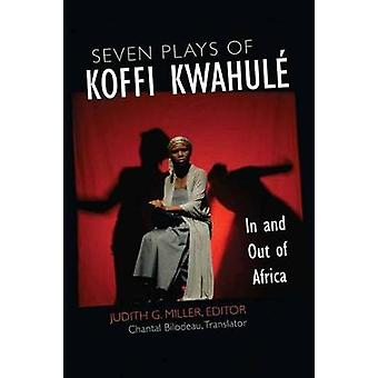 Seven Plays of Koffi Kwahul - In and Out of Africa by Judith G. Miller