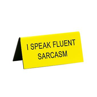 Say What Fluent Sarcasm Small Desk Sign (Yellow)