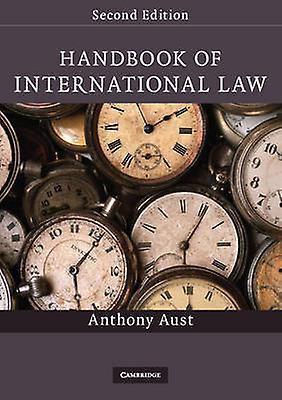 Handbook of International Law by Anthony I Aust