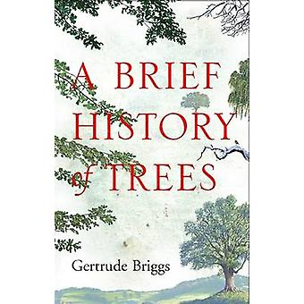 Brief History of Trees by Gertrude Briggs