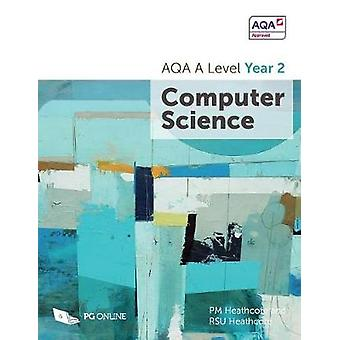AQA A Level Computer Science Year 2 by P M Heathcote