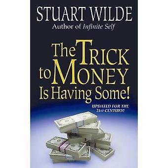 The Trick to Money is Having Some door Wilde & Stuart