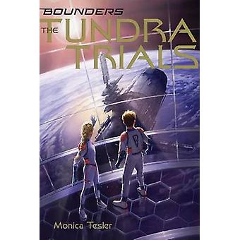 The Tundra Trials by Monica Tesler - 9781481445962 Book