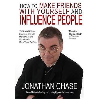 How to Make Friends with Yourself and Influence People by Chase & Jonathan