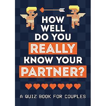Hur väl känner du verkligen din partner av Publishers & Summersdale