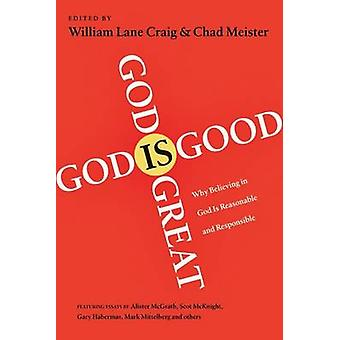 God is Great God is Good by Edited by William Lane Craig