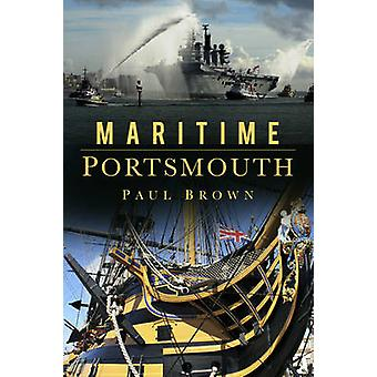 Maritime Portsmouth by Brown & Paul