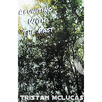 Reuniting with the Past by McLucas & Tristan