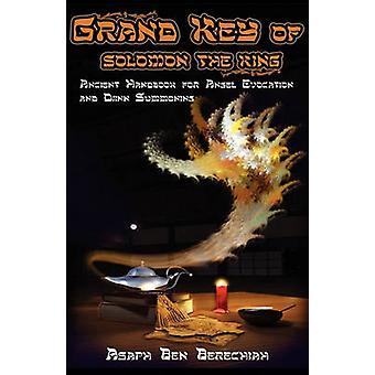 Grand Key of Solomon the King Ancient Handbook of Angel Magic and Djinn Summoning by Berechiah & Pseudo Asaph