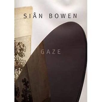 Sian Bowen: Gaze