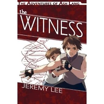 The Adventures of Ash Lang The Witness by Lee & Jeremy
