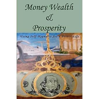 Money Wealth  Prosperity by Chester & Tawan