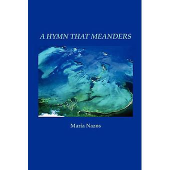 A Hymn That Meanders by Nazos & Maria