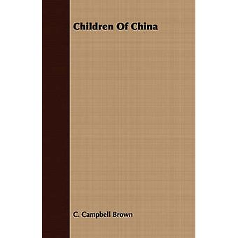 Children Of China by Brown & C. Campbell