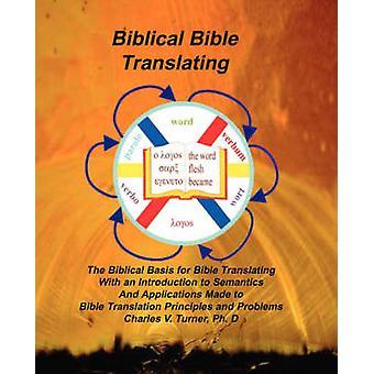 Biblical Bible Translating by Turner & Charles V.