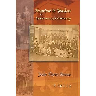 Assyrians in Yonkers by Ameer & John Pierre