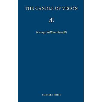 The Candle of Vision by Russell & George & William