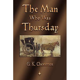 The Man Who Was Thursday by Chesterton & G. K.