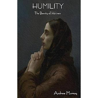 Humility The Beauty of Holiness by Murray & Andrew